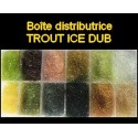 Boite distributrice TROUT Ice dubbing